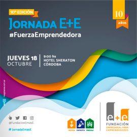 """10° Edición de la JORNADA E+E """"Fuerza Emprendedora"""""""